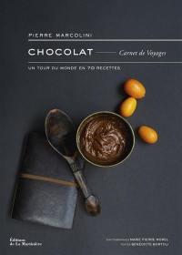 Chocolat : carnet de voyages : un tour du monde en 70 recettes