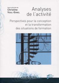 Analyses de l'activité : perspectives pour la conception et la transformation des situations de formation
