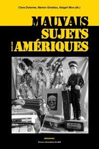 Mauvais sujets dans les Amériques : répression, représentations, discours autour des populations indésirables