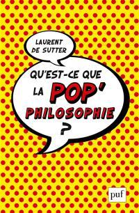 Qu'est-ce que la pop' philosophie ?