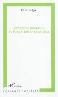 Exclusion, insertion et formation en questions