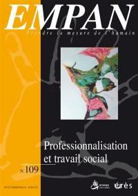 Empan. n° 109, Professionnalisation et travail social