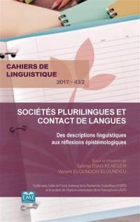 Cahiers de linguistique. n° 43-2, Sociétés plurilingues et contact de langues : des descriptions linguistiques aux réflexions épistémologiques