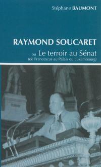 Raymond Soucaret ou Le terroir au Sénat