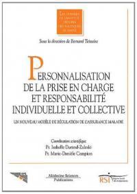 Personnalisation de la prise en charge et responsabilité individuelle et collective : un nouveau modèle de régulation de l'assurance maladie