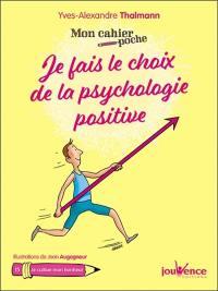 Je fais le choix de la psychologie positive