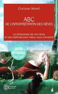 Abc de l'interprétation des rêves : le dictionnaire de vos rêves et une méthode pour mieux vous connaître