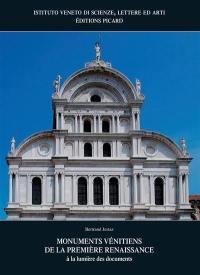 Monuments vénitiens de la première Renaissance : à la lumière des documents