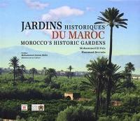 Jardins historiques du Maroc = Morocco's historic gardens