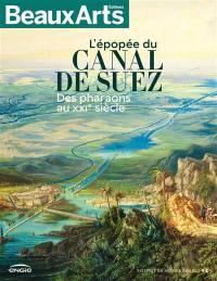 L'épopée du canal de Suez : des pharaons au XXIe siècle