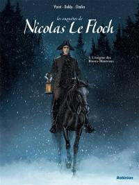 Les enquêtes de Nicolas Le Floch. Volume 1, L'énigme des Blancs-Manteaux