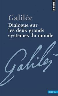 Dialogue sur les deux grands systèmes du monde