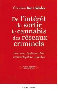 De l'intérêt de sortir le cannabis des réseaux criminels : pour une régulation d'un marché légal du cannabis en France
