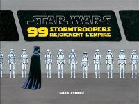 Star Wars : 99 stormtroopers rejoignent l'Empire