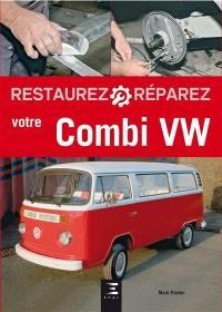 Restaurez, réparez votre combi VW