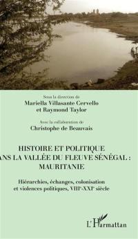 Histoire et politique dans la vallée du fleuve Sénégal, Mauritanie
