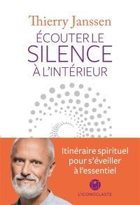 Ecouter le silence à l'intérieur
