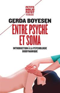 Entre psyché et soma : introduction à la psychologie biodynamique