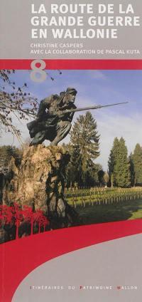 La route de la Grande Guerre en Wallonie