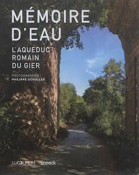 Mémoire d'eau : l'aqueduc romain du Gier