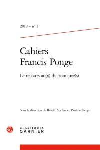 Cahiers Francis Ponge. n° 1, Le recours au(x) dictionnaire(s)