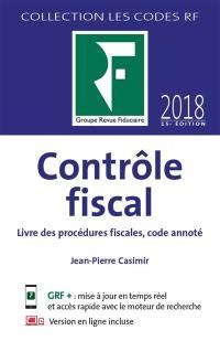 Contrôle fiscal : livre des procédures fiscales, code annoté : 2018