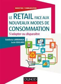 Le retail face aux nouveaux modes de consommation : s'adapter ou disparaître
