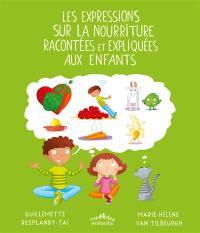 Les expressions sur la nourriture racontées et expliquées aux enfants