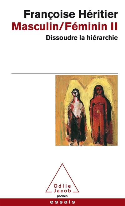Masculin, féminin. Volume 2, Dissoudre la hiérarchie