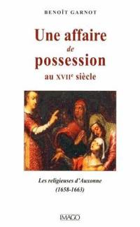 Une affaire de possession au XVIIe siècle