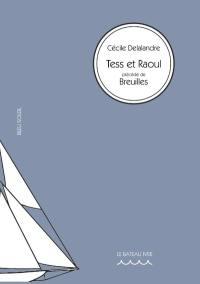 Tess et Raoul; Précédé de Breuilles