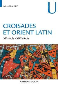 Croisades et Orient latin : XIe-XIVe siècle