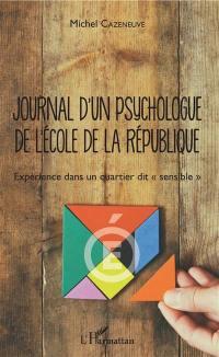 Journal d'un psychologue de l'école de la République : expérience dans un quartier dit sensible