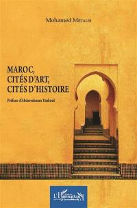 Maroc, cités d'art, cités d'histoire