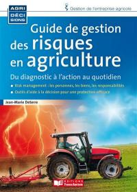 Guide de gestion des risques en agriculture : du diagnostic à l'action au quotidien