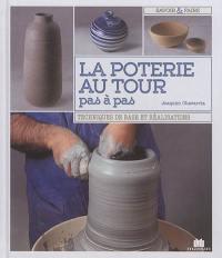 La poterie au tour pas à pas : techniques de base et réalisations