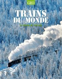 Trains du monde : la magie du voyage