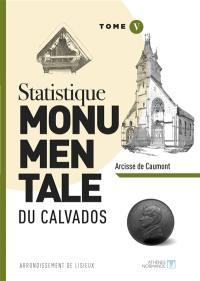 Statistique monumentale du Calvados. Volume 5, Arrondissement de Lisieux