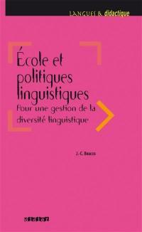 Ecole et politiques linguistiques : pour une gestion de la diversité linguistique