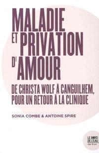Maladie et privation d'amour : de Christa Wolf à Canguilhem, pour un retour à la clinique