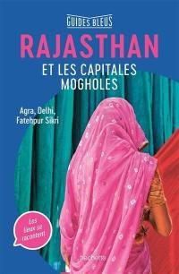 Rajasthan et les capitales mogholes