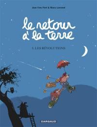 Le retour à la terre. Volume 5, Les révolutions