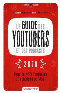 Le guide des youtubers et des podcasts 2018 : plus de 450 youtubers et podcasts du web