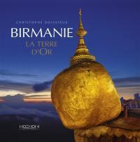 Birmanie : la terre d'or