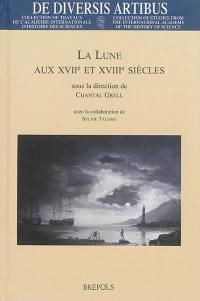 La Lune aux XVIIe et XVIIIe siècles