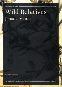 Parentés sauvages : l'économie du vivant, chapitre 4 = Wild relatives : the economy of living things, chapter 4