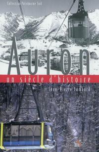 Auron : un siècle d'histoire