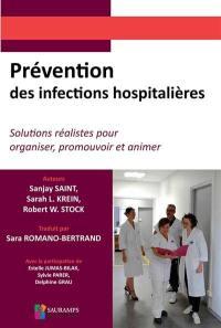 Prévention des infections hospitalières : solutions réalistes pour organiser, promouvoir et animer