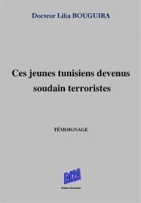 Ces jeunes Tunisiens devenus soudains terroristes...