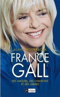 France Gall : des amours, des chansons et des larmes
